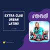 EXTRA CLUB URBAN LATINO